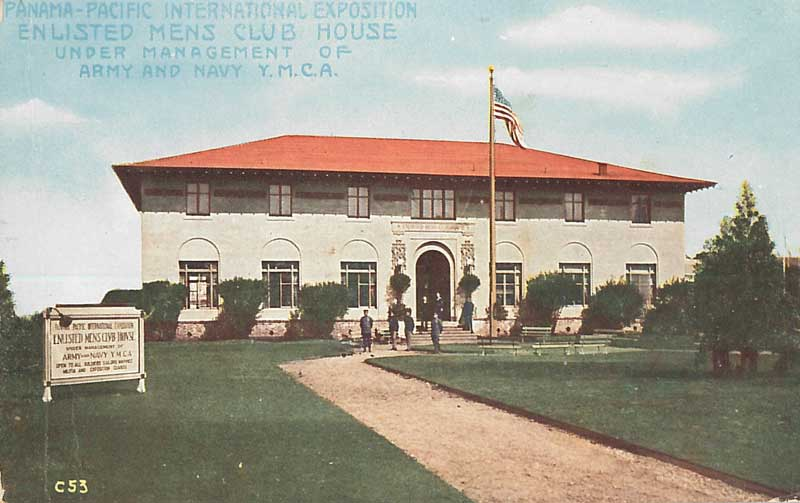 Panama-Pacific International Exposition Enlisted Mens Club House. Official Post Card by the Cardinell Vincent Co. Courtesy Ron Plain.