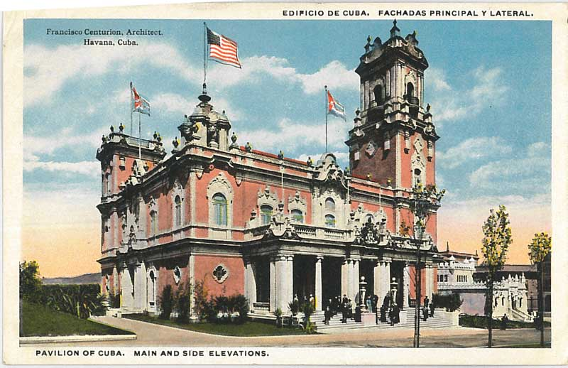 Pavilion of Cuba. Post Card by the Cardinell Vincent Company. Courtesy Ron Plain.